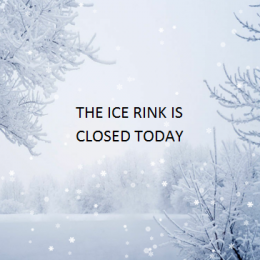 Ice Rink Closed